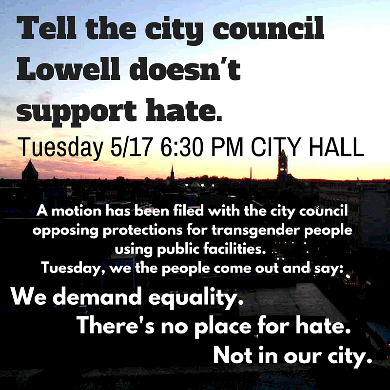 Tell the city council Lowell doesn't support hate.